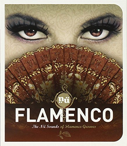 Nu Sounds Of Flamenco Grooves Nu Sounds Of Flamenco Grooves