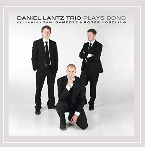 Lantz Daniel Trio Plays Bond Feat. Sani Gamedze Roger Nordl