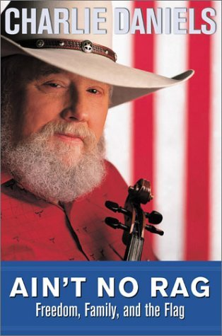 Charlie Daniels Ain't No Rag Freedom Family And The Flag
