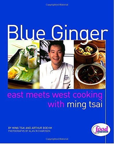 Tsai Ming Blue Ginger East Meets West Cooking With Ming Tsai