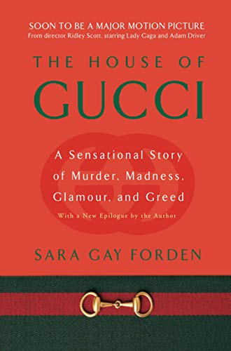 Sara G. Forden House Of Gucci A Sensational Story Of Murder Madness Glamour Revised
