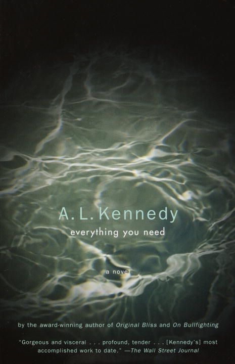 A. L. Kennedy Everything You Need
