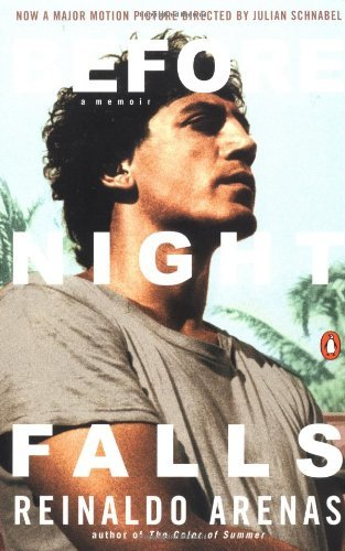 Reinaldo Arenas Before Night Falls A Memoir