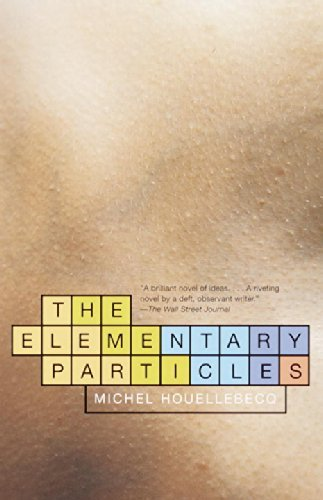 Michel Houellebecq The Elementary Particles