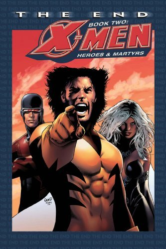Chris Claremont X Men The End Book Two Heroes And Martyrs