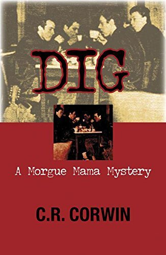 C. R. Corwin Dig A Morgue Mama Mystery