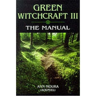 Ann Moura Green Witchcraft The Manual