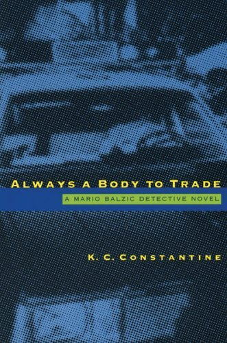 K. C. Constantine Always A Body To Trade 2002 Edition;