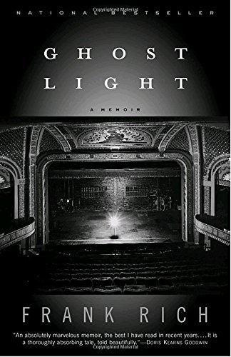 Frank Rich Ghost Light A Memoir