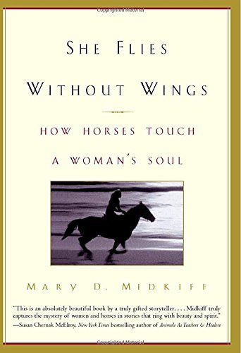 Mary D. Midkiff She Flies Without Wings How Horses Touch A Woman's Soul