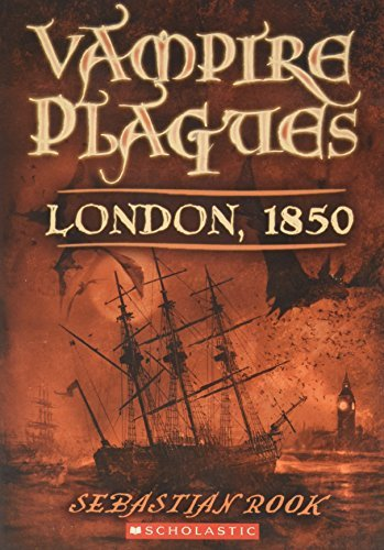 Sebastian Rook Vampire Plagues London 1850 Book 1