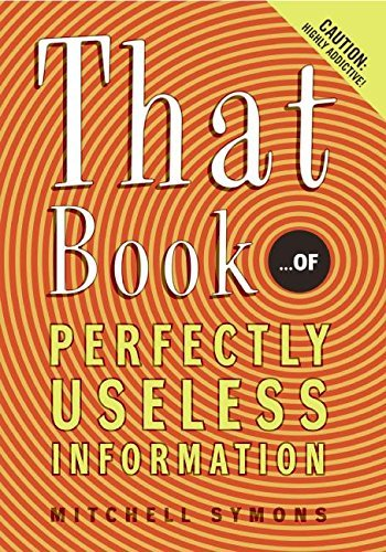 Mitchell Symons That Book ...Of Perfectly Useless Information