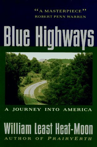 William Least Heat Moon Blue Highways A Journey Into America