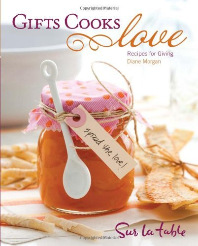 Diane Morgan Gifts Cooks Love Recipes For Giving