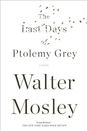 Walter Mosley The Last Days Of Ptolemy Grey