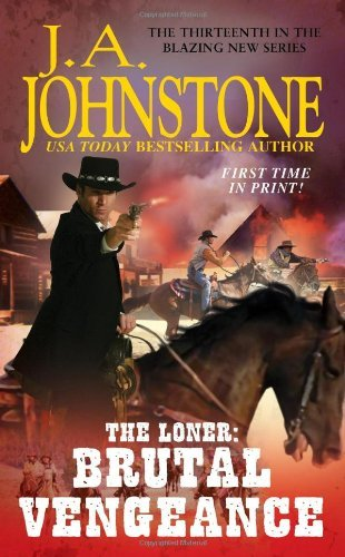J. A. Johnstone The Loner Brutal Vengeance