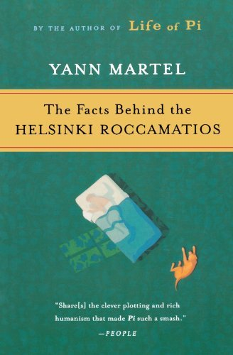 Yann Martel The Facts Behind The Helsinki Roccamatios