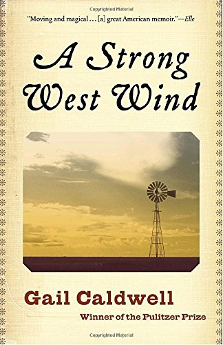 Gail Caldwell A Strong West Wind A Memoir