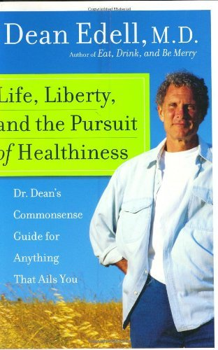 Dean Edell Life Liberty & The Pursuit Of Healthiness