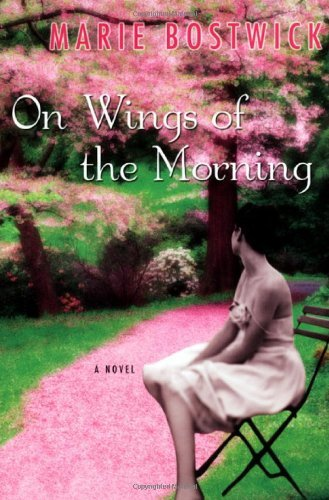 Marie Bostwick On Wings Of The Morning