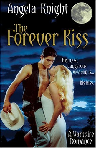 Angela Knight Forever Kiss The His Most Dangerous Weapon Is...His Kiss