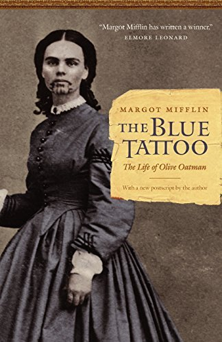 Margot Mifflin The Blue Tattoo The Life Of Olive Oatman