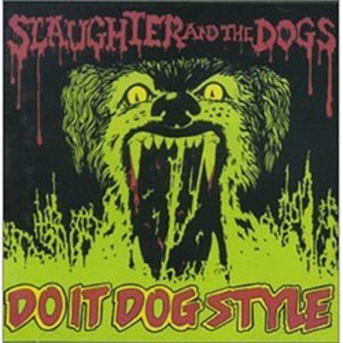 Slaughter & The Dogs Do It Dog Style Import