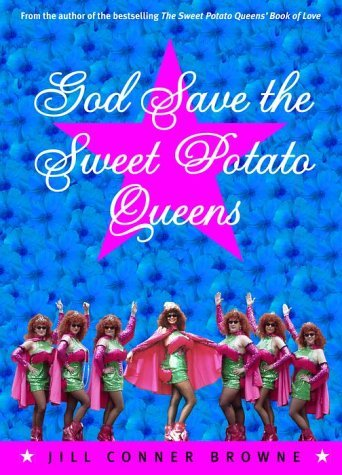 Jill Conner Browne God Save The Sweet Potato Queens