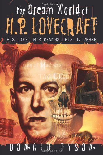 Donald Tyson The Dream World Of H. P. Lovecraft His Life His Demons His Universe