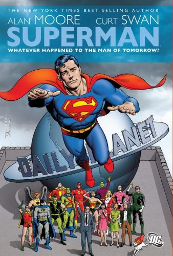 Alan Moore Superman Whatever Happened To The Man Of Tomorrow?