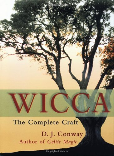 D. J. Conway Wicca The Complete Craft