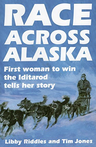 Libby Riddles Race Across Alaska First Woman To Win The Iditarod Tells Her Story