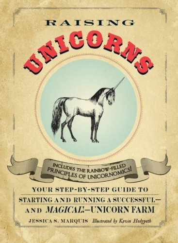 Jessica S. Marquis Raising Unicorns Your Step By Step Guide To Starting And Running A