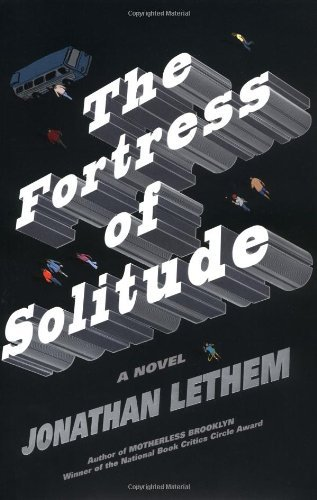 Jonathan. Lethem The Fortress Of Solitude.