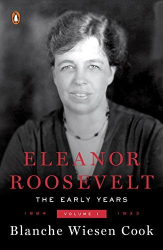 Blanche Wiesen Cook Eleanor Roosevelt Volume One 1884 1933