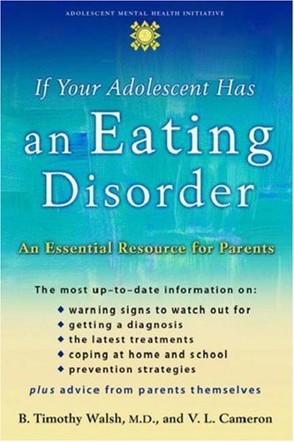 B. Timothy Walsh If Your Adolescent Has An Eating Disorder An Essential Resource For Parents