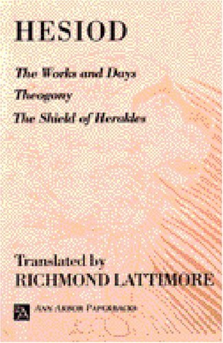 Hesiod The Works And Days; Theogony; The Shield Of Herakl