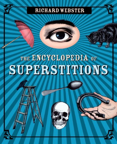 Richard Webster The Encyclopedia Of Superstitions