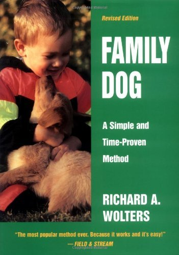 Richard A. Wolters Family Dog A Simple And Time Proven Method Revised Edition Revised