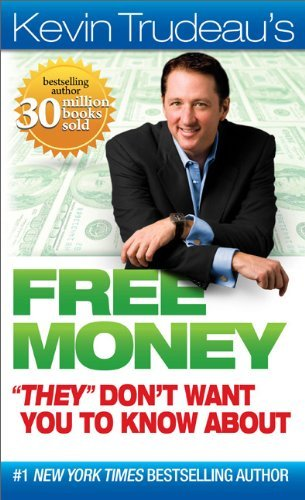 "Kevin Trudeau Free Money """"they"""" Don't Want You To Know About"