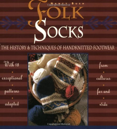 Nancy Bush Folk Socks The History & Techniques Of Handknitted Footwear