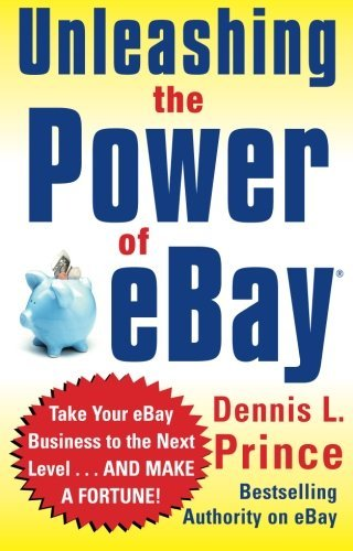 Dennis L. Prince Unleashing The Power Of Ebay