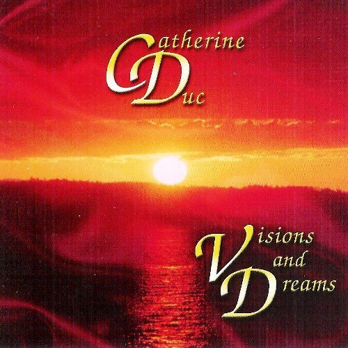 Catherine Duc Visions & Dreams