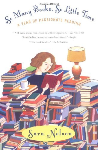 Sara Nelson So Many Books So Little Time A Year Of Passionate Reading