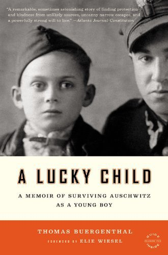 Thomas Buergenthal A Lucky Child A Memoir Of Surviving Auschwitz As A Young Boy