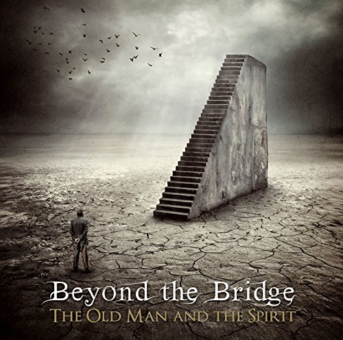 Beyond The Bridge Old Man & The Spirit