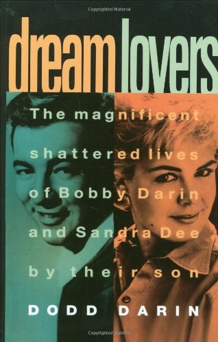 Dodd Darin Dream Lovers The Magnificent Shattered Lives Of Bobby Darin An