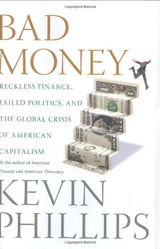 Kevin Phillips Bad Money Reckless Finance Failed Politics &