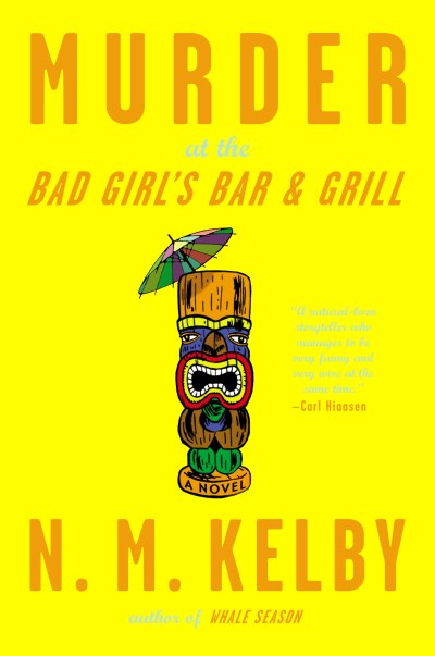N. M. Kelby Murder At The Bad Girl's Bar & Grill