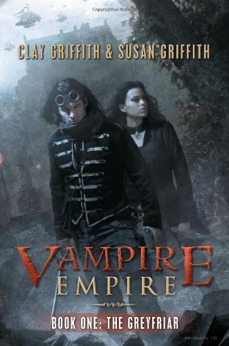 Clay Griffith Vampire Empire Book One The Greyfriar